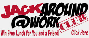 Join the Jack Around @ Work Club - Click Here